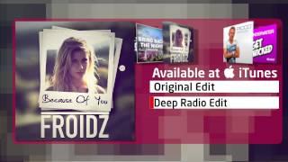 Froidz - Because Of You (Deep Radio Edit)
