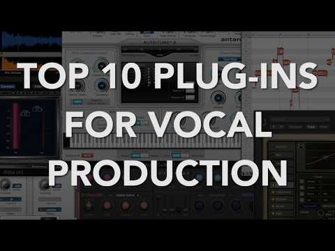 TOP 10 PLUG-INS for VOCAL PRODUCTION