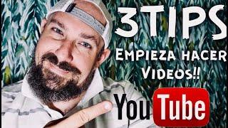 3 TIPS para empezar a hacer videos en YOUTUBE 2019