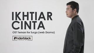 [MV] Dikdik Ramadhan - Ikhtiar Cinta (Teman ke Surga OST Part 3)