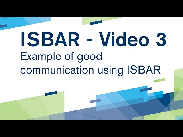 ISBAR Video 3: Example of good communication using ISBAR