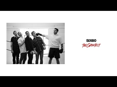 SIX60 - The Greatest (Audio)
