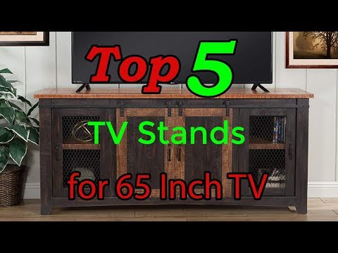 Top 5 Best TV Stands for 65 Inch TV 2019