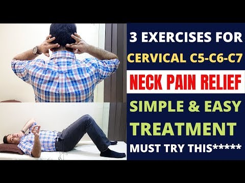 3 Best Exercises For Neck Pain Relief, Cervical Spondylosis C5-C6-C7, Cervical Pain (NECK) Exercises