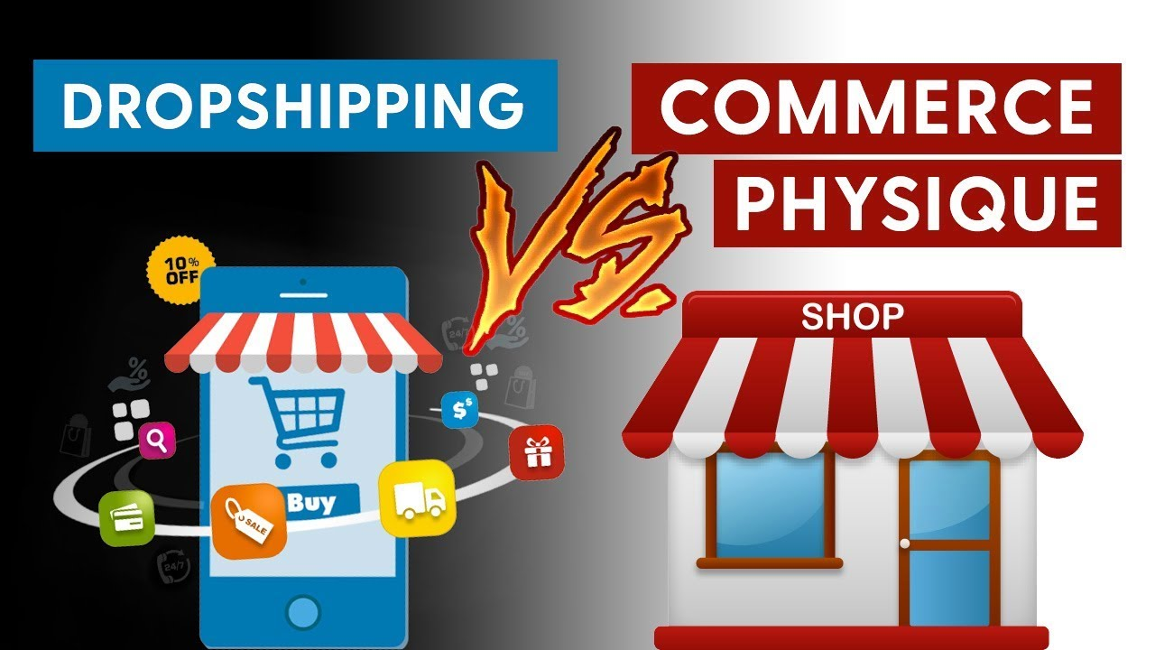 DROPSHIPPING VS COMMERCE PHYSIQUE