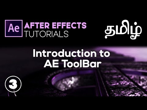 AFTER EFFECTS TAMIL TUTORIALS (Episode 3) -  Introduction To AE Tool Bar