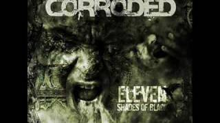 Corroded - 6 ft. of Anger