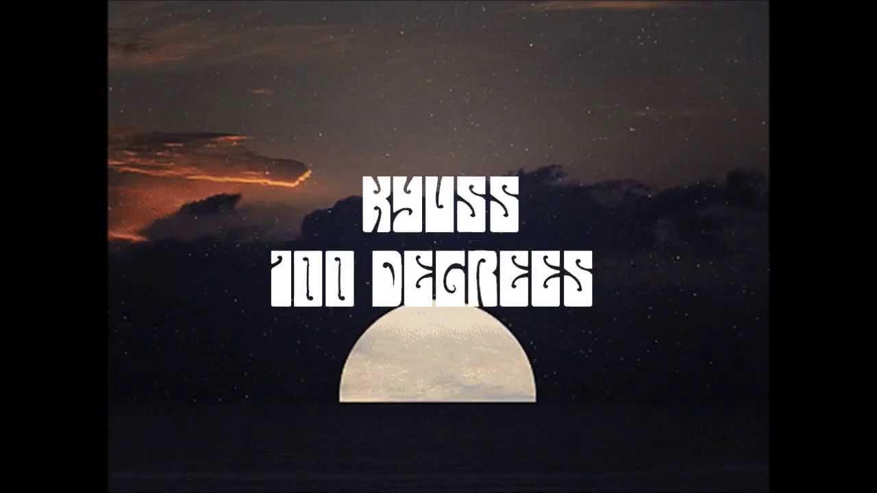 kyuss 100 degrees