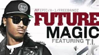 "Future f. T.I. - ""Magic"" (Official Remix) [HD]"