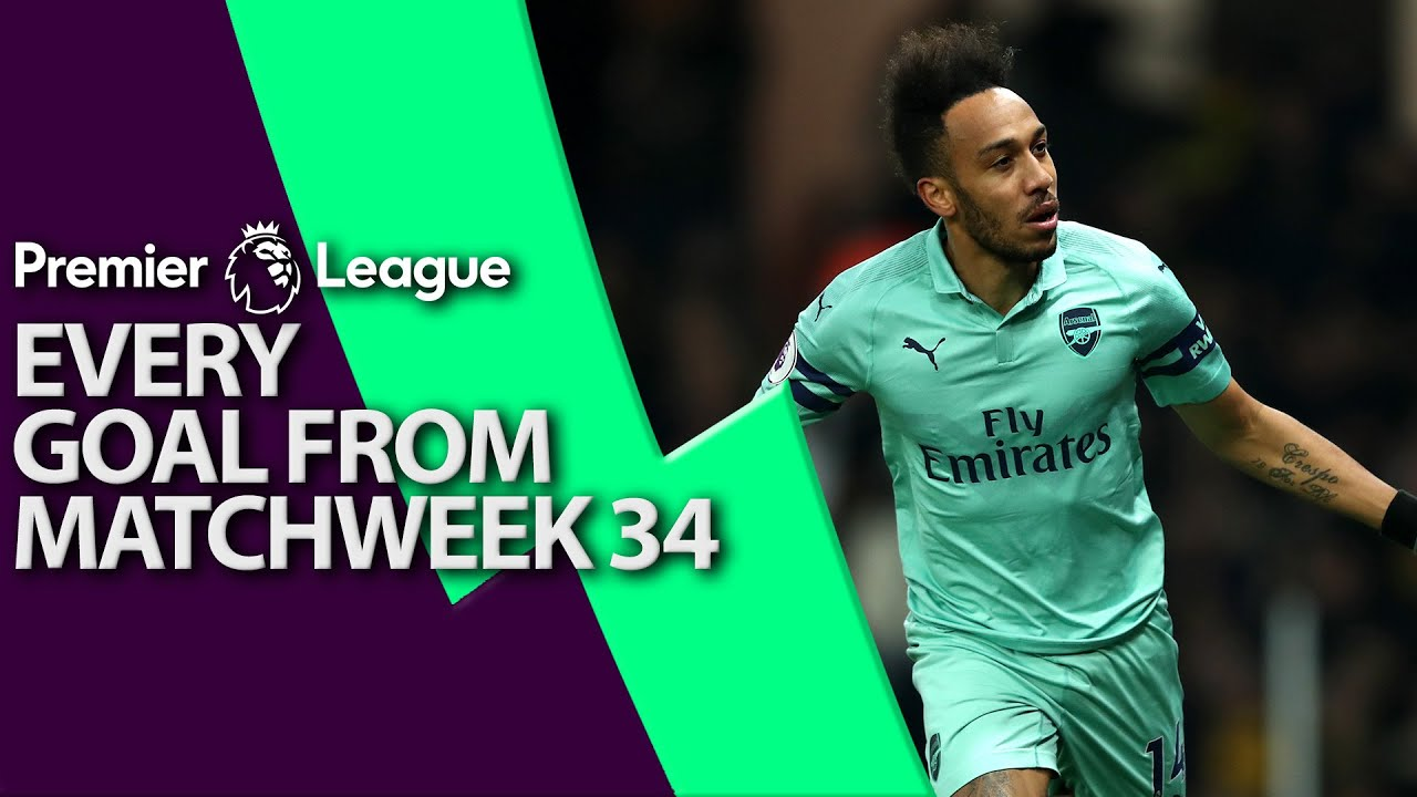 Every goal from Premier League Matchweek 34 | NBC Sports