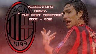 Alessandro Nesta    A.c Milan 2002 - 2012   The best defender