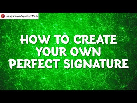 How to Create Your Own Amazing Signature