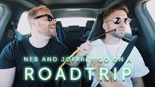 Neb and Joffery go on a road trip.