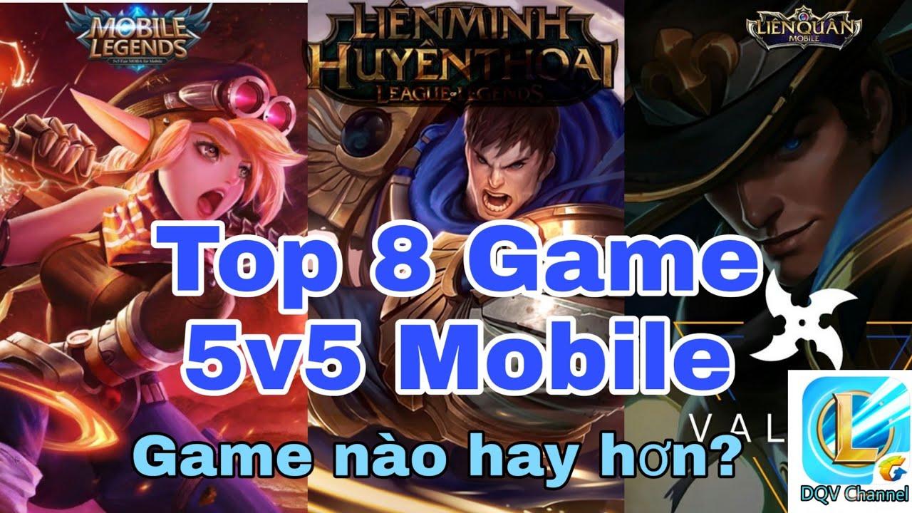 Top 8 Game 5v5 Mobile Hay Nhất Thế Giới !Game nào mới là hay nhất?