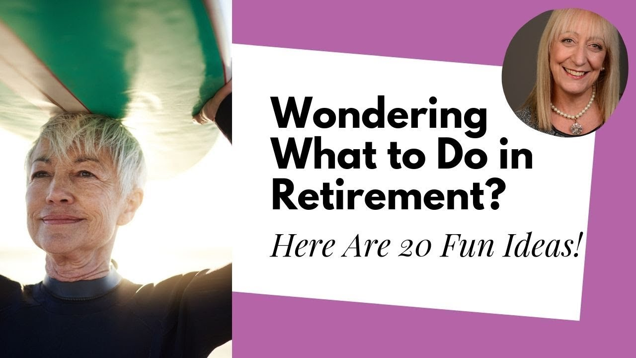 20 Fun and Serious Things to Do in Retirement   Sixty and Me