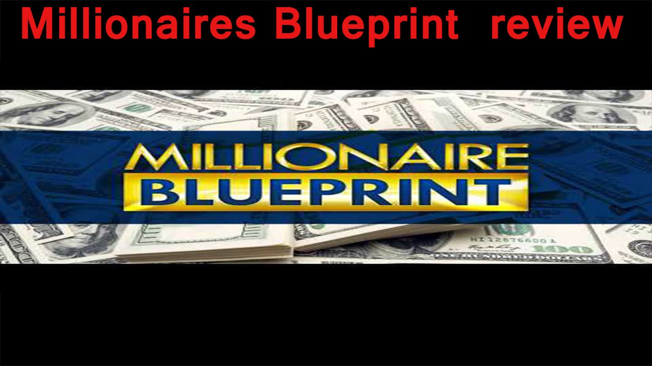 Millionaires blueprint scam review how do i get millionaires millionaires blueprint scam review how do i get millionaires blueprint malvernweather Choice Image