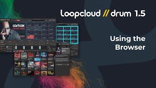 Using the Browser - Loopcloud DRUM 15