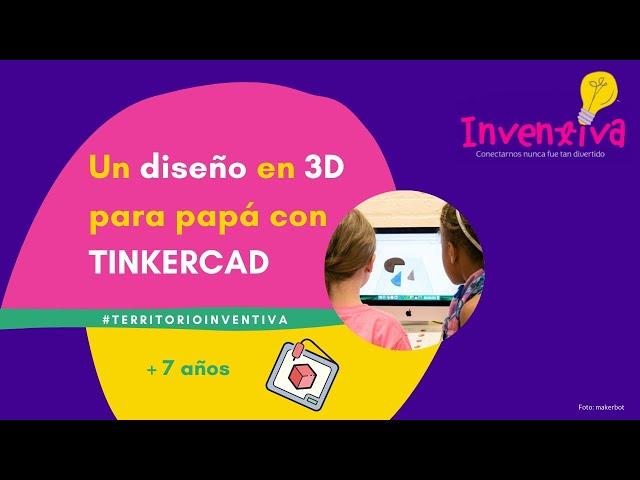 INVENTIVA | Diseño 3D para niños y niñas con TinkerCAD