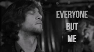 Jay Kipps Band, Everyone But Me