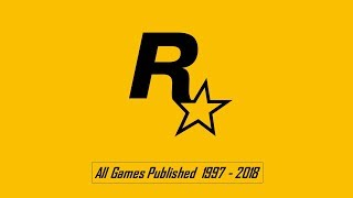 Rockstar Games - All Games Published 1997 - 2018