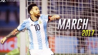 Lionel Messi ● March 2017 ● Goals, Skills & Assists HD