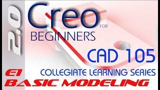 E1 CREO Parametric 2.0 - Basic Modeling 1
