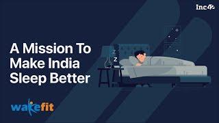 Wakefit On A Mission To Make  ndia Sleep Better   nc42 Media
