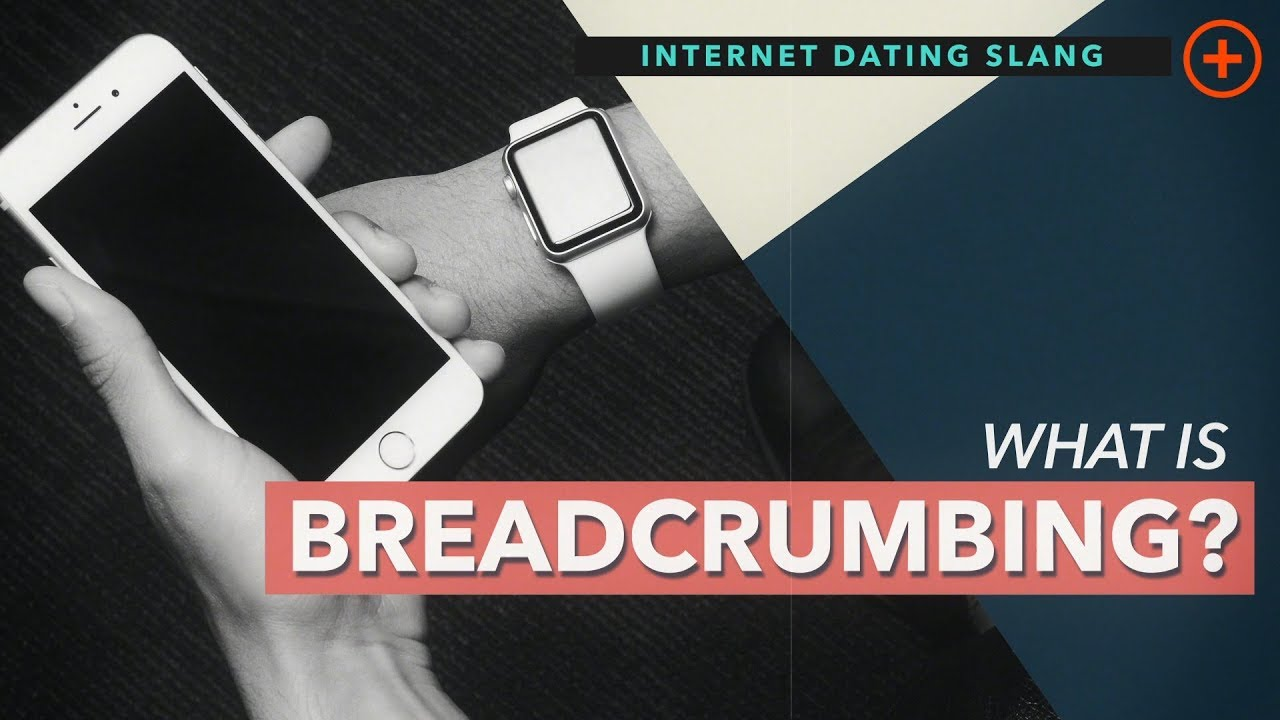 What is breadcrumbing in dating