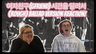 Gambar cover 여자친구(GFRIEND) 시간을 달려서 (Rough) Ballad Version Reaction!
