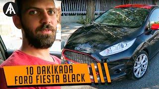 10 dakikada | Ford Fiesta Black