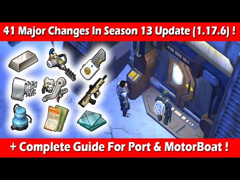 41 Major Changes + Port & MotorBoat Complete Guide In Season 13 ! Last Day On Earth Survival
