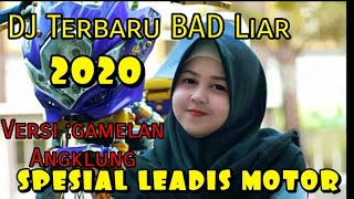 Download DJ BAD Liar Versi angklung dan gamelan ( Spesial leadis motor )