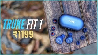 Truke Fit 1 TWS Review - True Wireless Stereo Earphones