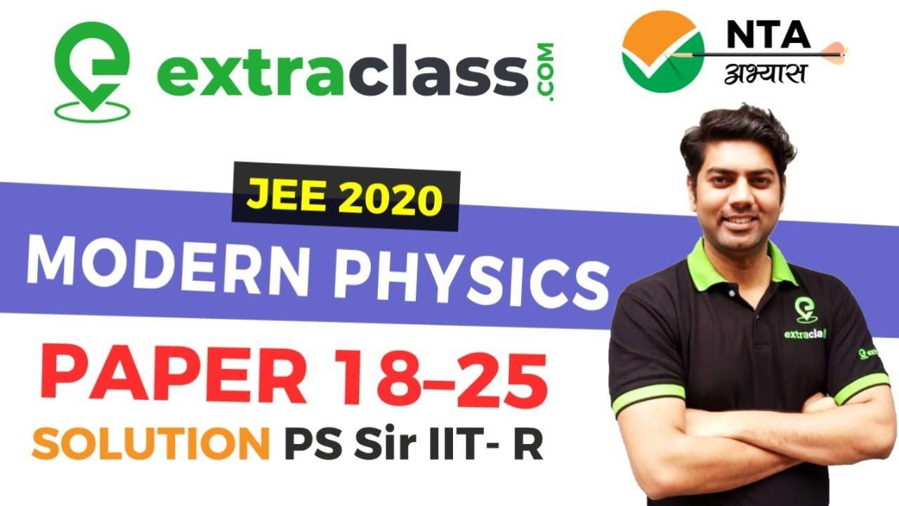 NTA Abhyas App Solution | Physics Paper 18-19-20-21-22-23-24-25 | MODERN PHYSICS | JEE MAINS 2020