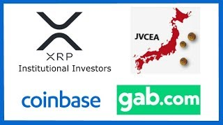 More Ripple XRP OTC Institutional Sales Coming Soon - 5 New Exchanges Join JVCEA - Coinbase Bans Gab