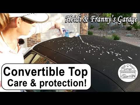 Convertible Top How To Clean And Protect! Easy!