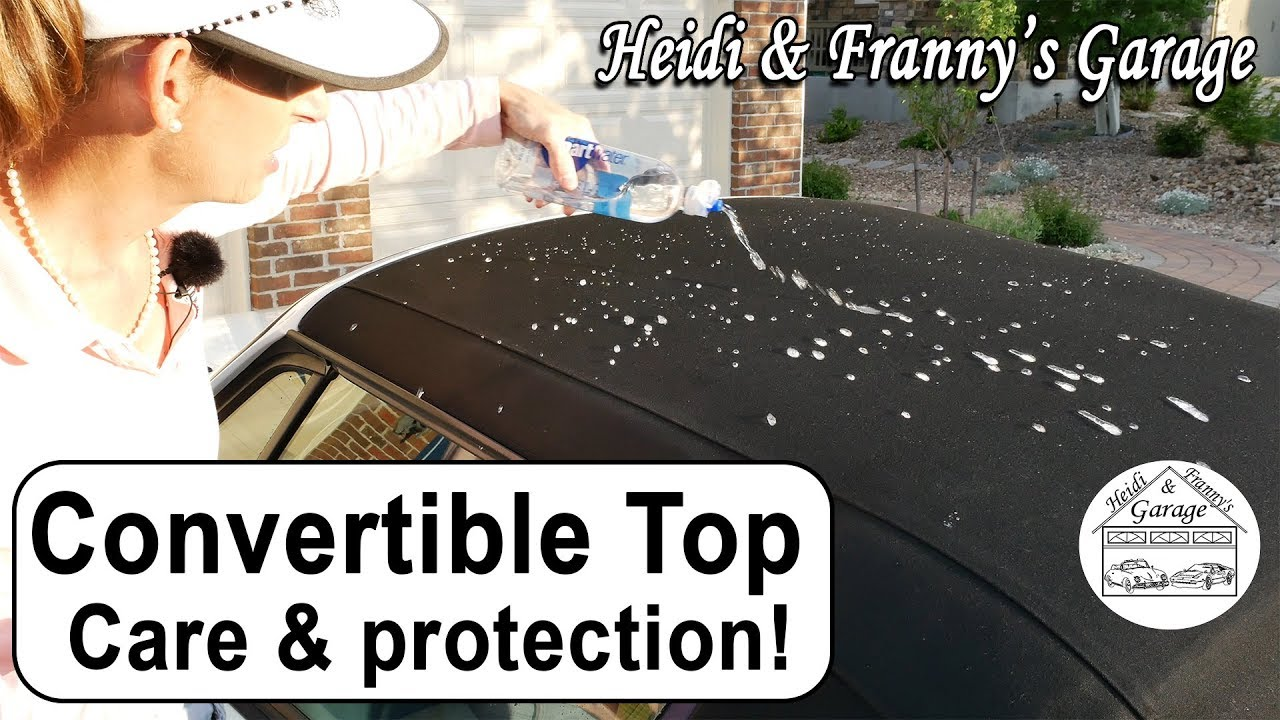 Convertible Top How To Clean And Protect Easy