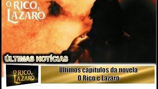 Ultimos capitulos da novela O Rico e Lázaro
