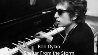 Bob Dylan performing the greatest version of Shelter From The Storm.
