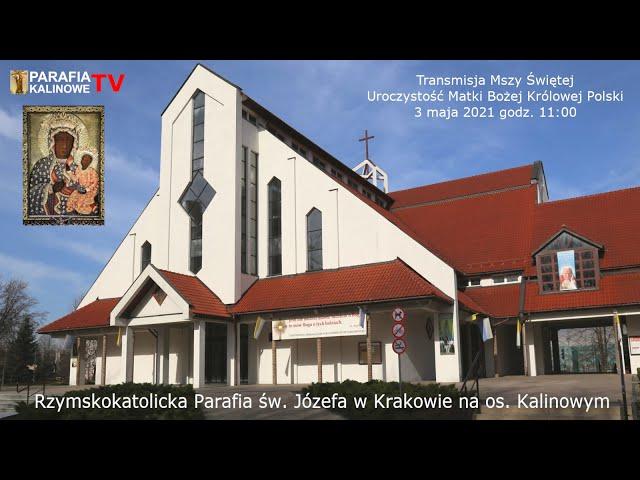 03.05.2021 g. 11:00  MSZA ŚWIĘTA - Uroczystość Matki Bożej Królowej Polski - PARAFIA ŚW. JÓZEFA