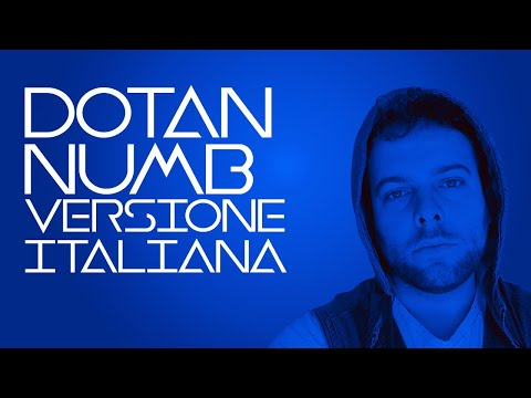 Numb - Dotan - VERSIONE ITALIANA - The Meinflow