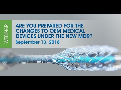How to prepare for the changes to OEM medical devices under the new MDR
