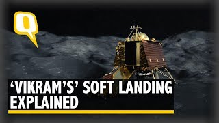 Chandrayaan 2 Moon Landing: This is How 'Vikram' Will Make Soft Landing on Moon | The Quint