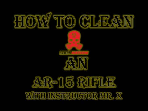 How to clean an AR-15 with Z.E.R.T. Instructor Mr. X