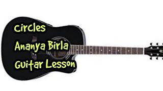 Ananya Birla Circles Guitar Tutorial by Sabir