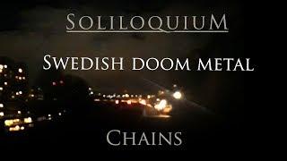 Soliloquium - Chains (new Swedish doom metal featuring Mikko Heikkilä on guest vocals)