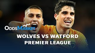 Wolves Vs Watford Match Odds, Best Bets & Predictions | Premier League Betting Tips