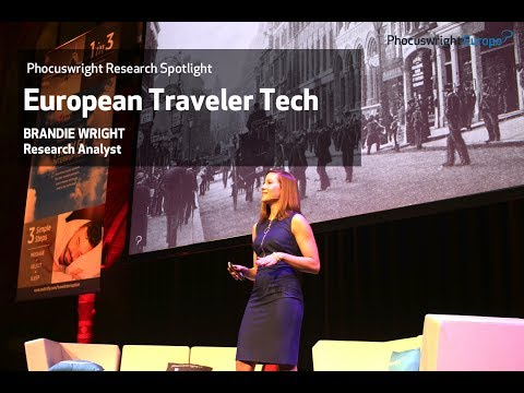 Phocuswright Research Spotlight: European Traveler Tech - Phocuswright Europe 2017