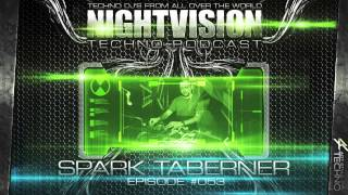 Spark Taberner [NL] - NightVision Techno PODCAST 53 pt.4