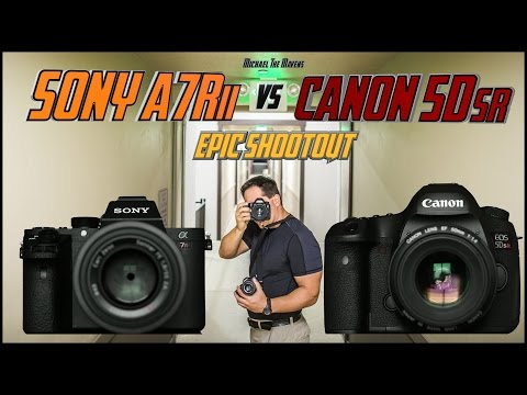 Sony A7Rii vs Canon 5Dsr Epic Shootout | Which Camera to Buy Tutorial